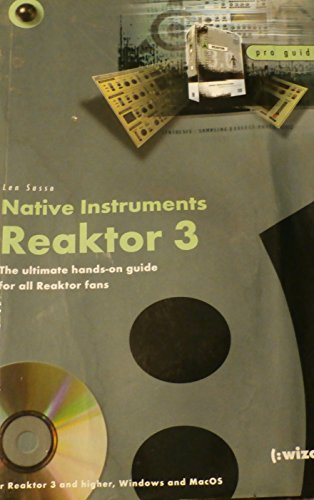 Native Instruments Reaktor 3: The ultimate hands-on guide for all Reaktor fans