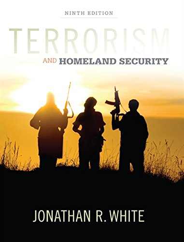 Compare Textbook Prices for Terrorism and Homeland Security 9 Edition ISBN 9781305633773 by White, Jonathan R.