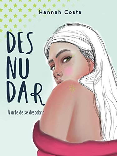Desnudar : A arte de se descobrir (Portuguese Edition)