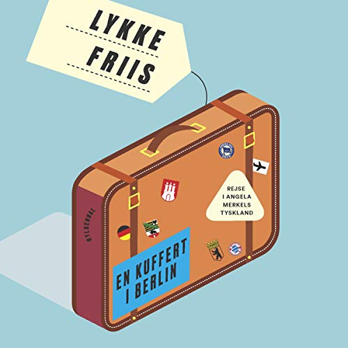 En kuffert i Berlin      Rejser i Angela Merkels Tyskland              By:                                                                                                                                 Lykke Friis                               Narrated by:                                                                                                                                 Stine Brandt Lilliecrona                      Length: 5 hrs and 49 mins     Not rated yet     Overall 0.0