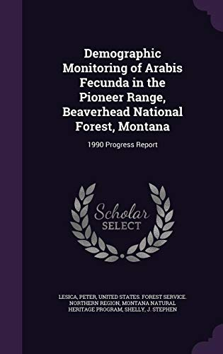 Demographic Monitoring of Arabis Fecunda in the Pioneer Range, Beaverhead National Forest, Montana: 1990 Progress Report