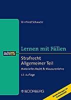 Strafrecht Allgemeiner Teil: Materielles Recht & Klausurenlehre, Lernen mit Faellen