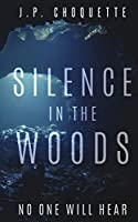Silence in the Woods (Monsters in the Green Mountains)