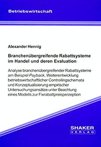 Branchenübergreifende Rabattsysteme im Handel und deren Evaluation - Analyse branchenübergreifender Rabattsysteme am Beispiel Payback, ... (Berichte aus der Betriebswirtschaft)