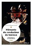 Le mémento du conducteur de travaux, 5° édition - Préparation et suivi de chantier pour les marchés publics et privés.