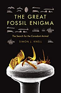 The Great Fossil Enigma: The Search for the Conodont Animal (Life of the Past)