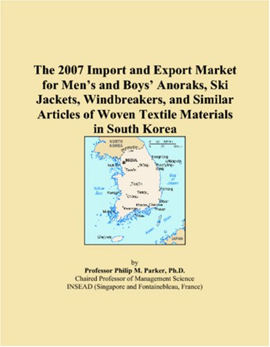 The 2007 Import and Export Market for Men�s and Boys� Anoraks, Ski Jackets, Windbreakers, and Similar Articles of Woven Textile Materials in South Korea