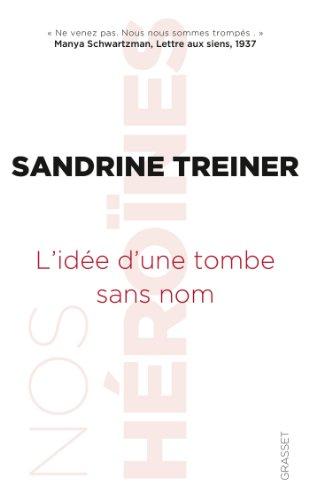 L'idée d'une tombe sans nom: Nos héroïnes, collection dirigée par Caroline Fourest et Fiammetta Venner