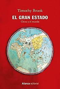 El Gran Estado: China y el mundo par Timothy Brook