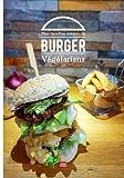 Mes recettes maison de burger végétarien: Composez votre propre burger maison avec des recettes de pains, de sauces et de steaks végétariens et végan