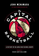 The Capital of Basketball: A History of Dc Area High School Hoops