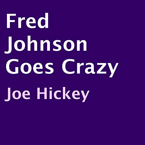 Fred Johnson Goes Crazy audiobook cover art