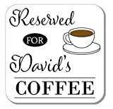 Personalised Wooden Reserved for Name's Coffee Coaster