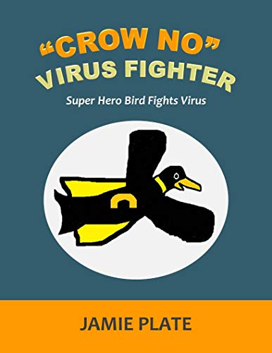 'Crow No' Virus Fighter: Super Hero Bird Fights Virus (English Edition)