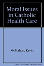 Moral Issues In Catholic Health Care
