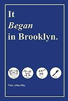 It Began in Brooklyn