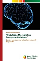 """""""Modulação Microglial na Doença de Alzheimer"""""""
