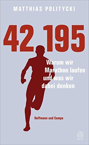 42,195: Warum wir Marathon laufen und was wir dabei denken
