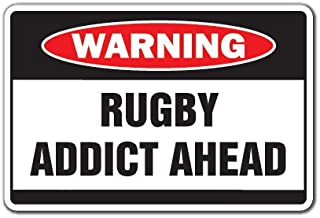RUGBY ADDICT Warning Sign sport team serious crazy player coach | Indoor/Outdoor | 17