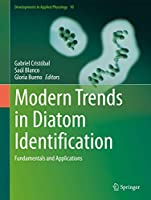 Modern Trends in Diatom Identification: Fundamentals and Applications (Developments in Applied Phycology, 10)