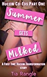 Summer Gets Milked: A First Time Hucow Transformation Story (Hucow Co-Eds Book 1)