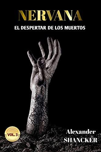 NERVANA: El Despertar de los Muertos de Alexander Shancker