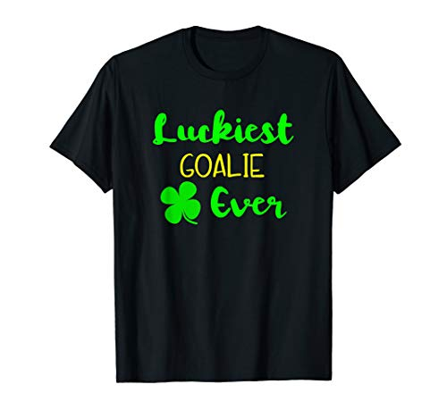 Luckiest Goalie Ever St Patrick's Day Irish Goalkeeper T-Shirt
