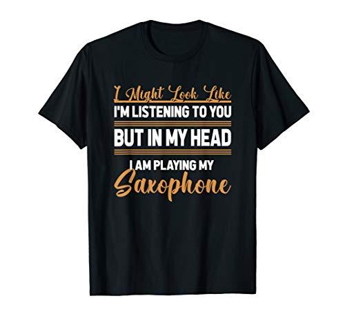 Ich Höre dir Nicht Zu Ich Will Saxophon Spielen T-Shirt
