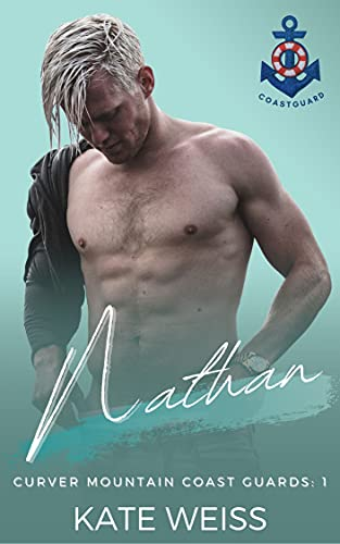 Nathan: An Alpha Male Curvy Girl Romance (Curver Mountain Coast Guards Book 1) by [Kate Weiss]