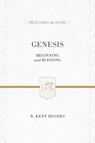 Genesis (Redesign): Beginning and Blessing (Preaching the Word)