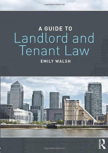 Compare Textbook Prices for A Guide to Landlord and Tenant Law 1 Edition ISBN 9781138694316 by Walsh, Emily