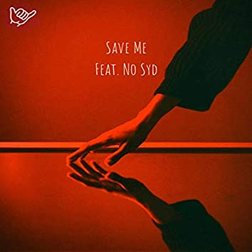 Save Me (feat. No Syd)