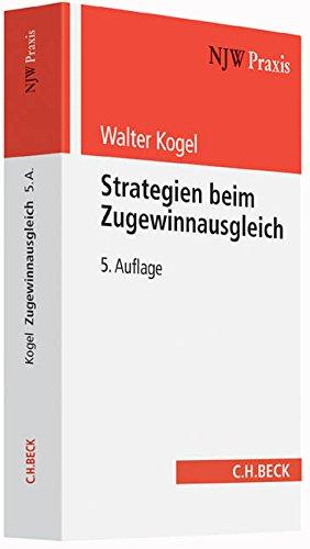 Strategien beim Zugewinnausgleich (NJW-Praxis, Band 76)