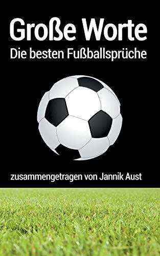 Große Worte - die besten Fußballsprüche