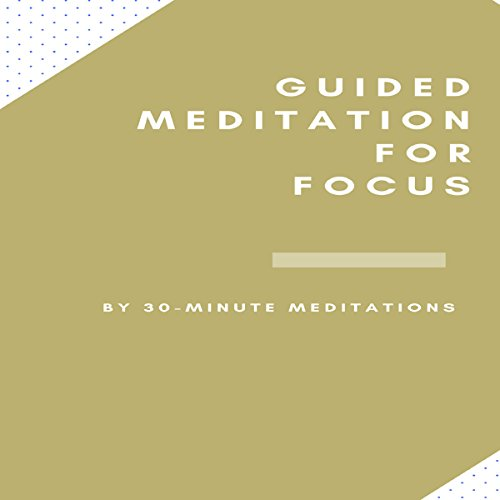 Guided Meditation for Focus audiobook cover art