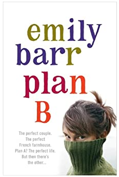 Plan B: A gripping and moving novel with shocking twists by [Emily Barr]