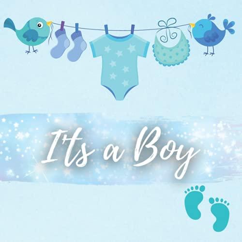 Its a Boy - Meine Babyparty Gästebuch Junge: Erinnerungsalbum Babyshower für Jungen. Leere Seiten Zum Ausfüllen. Geschenk Zur Babyparty.Deutsch