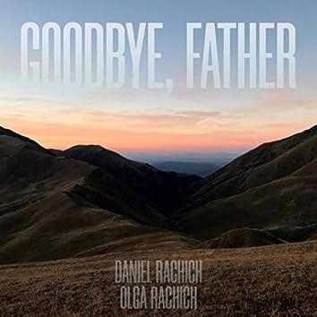 Goodbye, Father