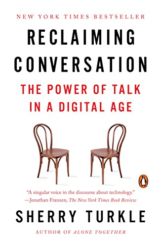Reclaiming Conversation: The Power of Talk in a Digital Age (English Edition)