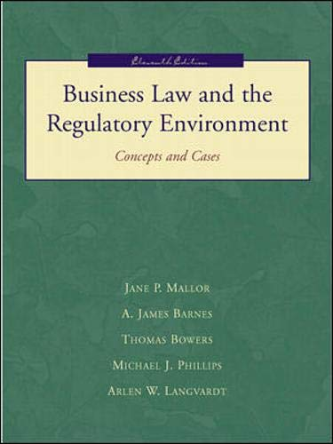 Business Law and the Regulatory Environment. Concepts and Cases. Eleventh (11th) Edition