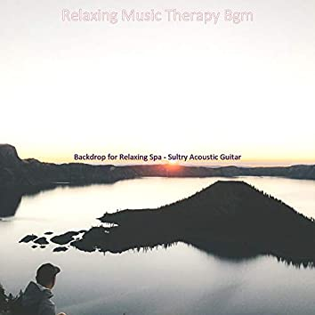 Backdrop for Relaxing Spa - Sultry Acoustic Guitar