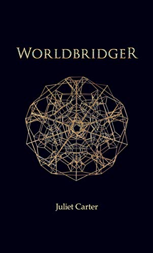 Worldbridger by Juliet Carter (English Edition)