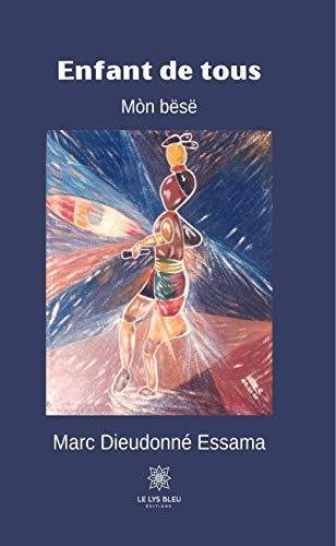 Enfant de tous: Mòn bësë (LE LYS BLEU) (French Edition)