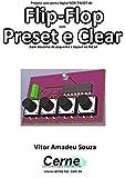 Projeto com porta lógica NOR 74LS27 de Flip-Flop com Preset e Clear Com desenho de esquema e layout no KiCad (Portuguese Edition)