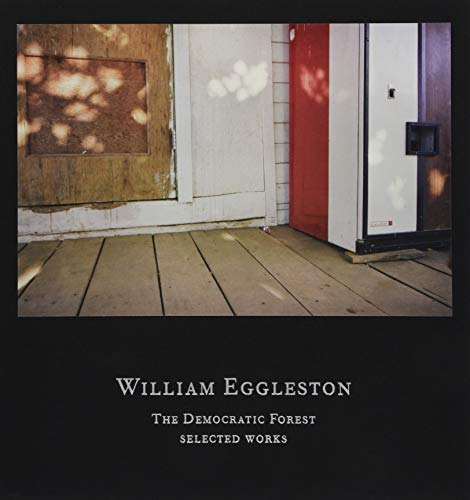 Eggleston William: The Democratic Forest Selected Works