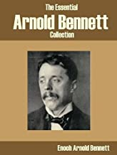 The Essential Arnold Bennett Collection