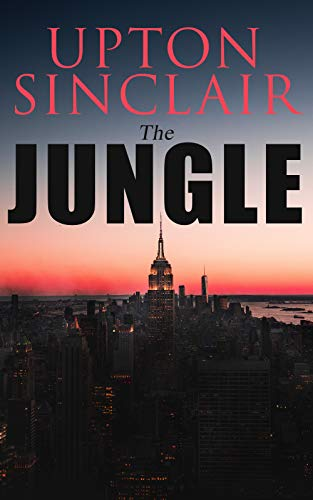 The Jungle: Political Novel by [Upton Sinclair]