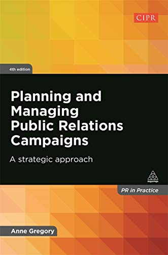 Compare Textbook Prices for Planning and Managing Public Relations Campaigns: A Strategic Approach PR in Practice Fourth Edition ISBN 9780749468736 by Gregory, Anne