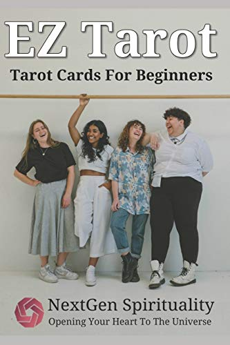 EZ Tarot Tarot Cards For Beginners: EZ Tarot Card Meaning Guide and The Most Popular Tarot Spreads (NextGen Spirituality)