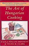The Art of Hungarian Cooking (Hippocrene International Cookbook Classics)